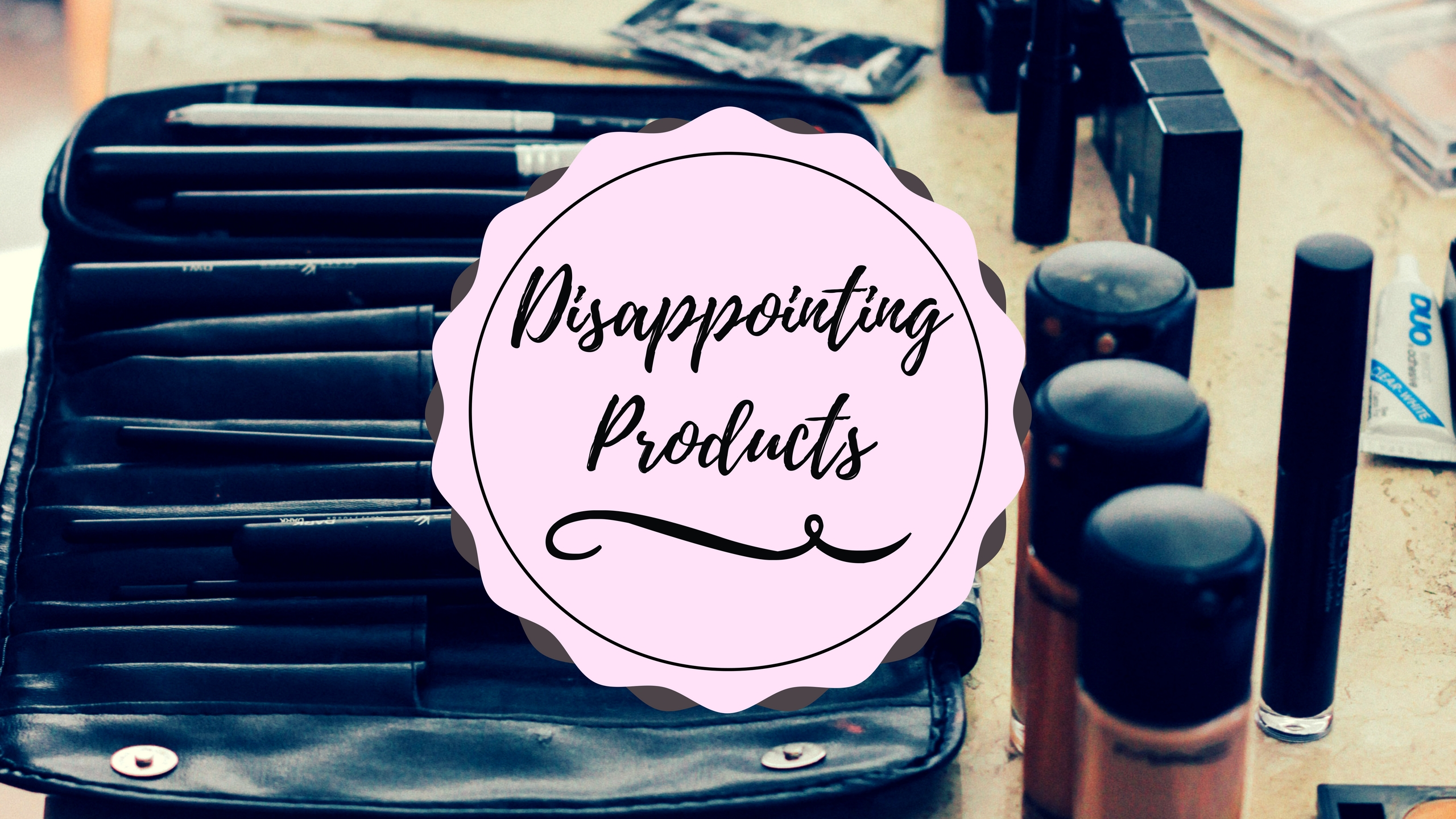 DISAPPOINTING PRODUCTS