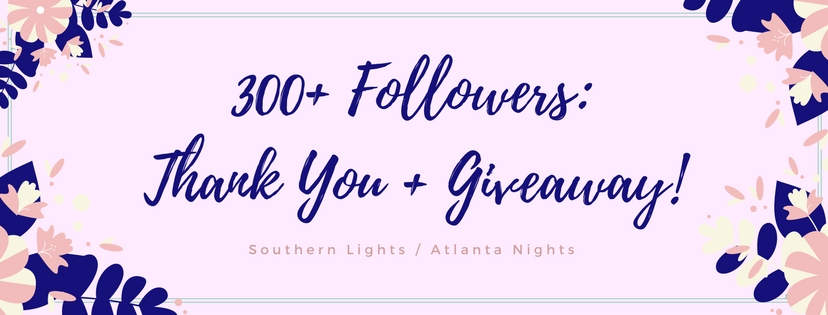 300+ FOLLOWERS: THANK YOU + GIVEAWAY! – CLOSED!