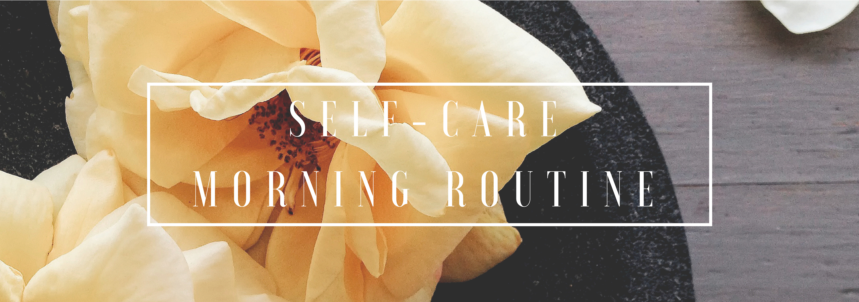 SELF-CARE MORNING ROUTINE