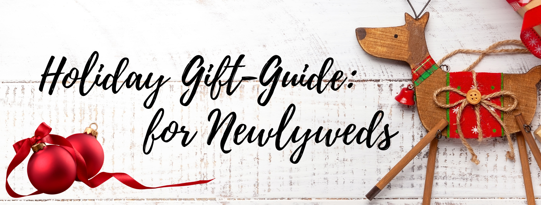 HOLIDAY GIFT-GUIDE: FOR NEWLYWEDS