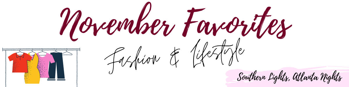 NOVEMBER FAVORITES: FASHION & LIFESTYLE